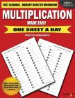 Multiplication Made Easy: Fast Learning Memory Booster Workbook One Sheet A Day Practice Worksheets Cover Image