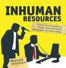 Inhuman Resources: A Guide to the Psychos, Misfits and Criminally Incompetent in Every Office Cover Image