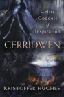 Cerridwen: Celtic Goddess of Inspiration Cover Image