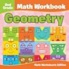 2nd Grade Math Workbook: Geometry - Math Worksheets Edition Cover Image