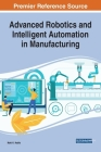 Advanced Robotics and Intelligent Automation in Manufacturing Cover Image