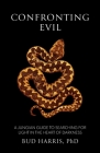 Confronting Evil: A Jungian Guide to Searching for Light In the Heart of Darkness Cover Image