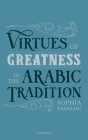 Virtues of Greatness in the Arabic Tradition Cover Image
