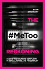 The #Metoo Reckoning: Facing the Church's Complicity in Sexual Abuse and Misconduct Cover Image