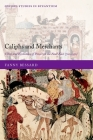 Caliphs and Merchants: Cities and Economies of Power in the Near East (700-950) Cover Image