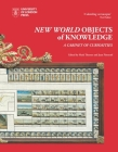 New World Objects of Knowledge: A Cabinet of Curiosities Cover Image