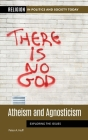 Atheism and Agnosticism: Exploring the Issues Cover Image