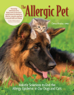 The Allergic Pet: Holistic Solutions to End the Allergy Epidemic in Our Dogs and Cats Cover Image