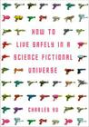 How to Live Safely in a Science Fictional Universe Cover Image