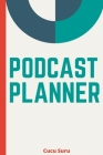 Podcast Planner: A Journal for Planning the Perfect Podcast Cover Image