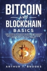 Bitcoin and Blockchain Basics: A non-technical introduction for beginners on Blockchain Technology, Cryptocurrency, Bitcoin, Altcoins, Ethereum, Ripp Cover Image
