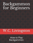 Backgammon for Beginners: How to Play Backgammon Cover Image