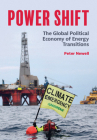 Power Shift: The Global Political Economy of Energy Transitions Cover Image