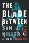 The Blade Between: A Novel Cover Image