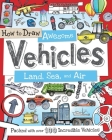 How to Draw Awesome Vehicles: Land, Sea, and Air: Packed with Over 100 Incredible Vehicles Cover Image