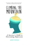 Climbing the Mountain: A Survivor's Guide to Overcoming Depression Cover Image