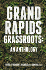 Grand Rapids Grassroots: An Anthology Cover Image