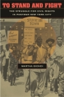 To Stand and Fight: The Struggle for Civil Rights in Postwar New York City Cover Image