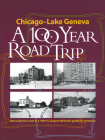 Chicago - Lake Geneva: A 100-Year Road Trip: Retracing the Route of H. Sargent Michaels' 1905 Photographic Guide for Motorists Cover Image