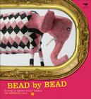 Bead by Bead: Reviving an Ancient African Tradition: The Monkeybiz Bead Project Cover Image