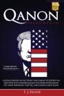 Qanon PHENOMENON: A Detailed Report on the
