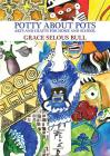 Potty About Pots: Arts And Crafts For Home And School Cover Image
