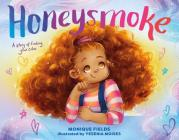 Honeysmoke: A Story of Finding Your Color Cover Image
