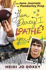 The Jane Journals at Pemberly Prep: I Loathe You, Liam Darcy Cover Image