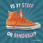 Is It Stiff or Bendable? (Properties of Materials) Cover Image