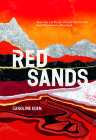Red Sands: Reportage and Recipes through Central Asia, from Hinterland to Heartland Cover Image
