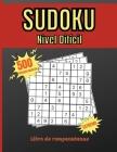 Sudoku Nivel Dificil: Libre de Rompecabezas - 500 Sudokus Muy Difíciles Para Jugadores Avanzados Cover Image
