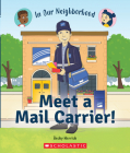 Meet a Mail Carrier! (In Our Neighborhood) (Library Binding) Cover Image