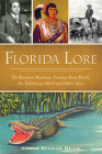 Florida Lore: The Barefoot Mailman, Cowboy Bone Mizell, the Tallahassee Witch and Other Tales Cover Image
