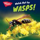 Watch Out for Wasps! (Wild Backyard Animals) Cover Image