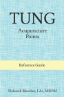 Tung Acupuncture Points: Reference Guide Cover Image