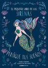El pequeño libro de las sirenas: Persigue tus sueños (Libro amigo) Cover Image