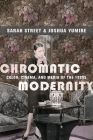 Chromatic Modernity: Color, Cinema, and Media of the 1920s (Film and Culture) Cover Image