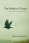 The Wake of Crows: Living and Dying in Shared Worlds (Critical Perspectives on Animals: Theory) Cover Image