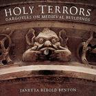 Holy Terrors: Gargoyles on Medieval Buildings Cover Image