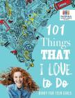 101 Things That I Love to Do - Diary for Teen Girls Cover Image