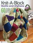 Knit-A-Block Quilts and Afghans: 60 Easy Knit 10