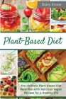 Plant-Based Diet: The Ultimate Plant-Based Diet Meal Plan with Delicious Vegan Recipes for a Healthy Life - Easy and Ready-to-Go Meals, Cover Image