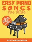 Easy Piano Songs for Kids: 35 Super-Easy Piano Songs for Beginners Cover Image