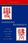 Changing Referents: Learning Across Space and Time in China and the West Cover Image