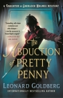 The Abduction of Pretty Penny: A Daughter of Sherlock Holmes Mystery (The Daughter of Sherlock Holmes Mysteries #5) Cover Image