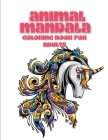 Animal Mandala Coloring Book for Adults: Adult Coloring Designed For Stress Relief, Relaxation And Increased Focus: Relieve Stress And Improve Focus Cover Image