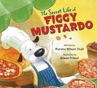 The Secret Life of Figgy Mustardo Cover Image