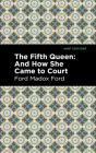 The Fifth Queen: And How She Came to Court Cover Image