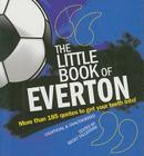 Little Book of Everton: More Than 185 Quotes to Get Your Teeth Into! (The Little Book of Soccer) Cover Image