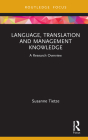 Language, Translation and Management Knowledge: A Research Overview (State of the Art in Business Research) Cover Image